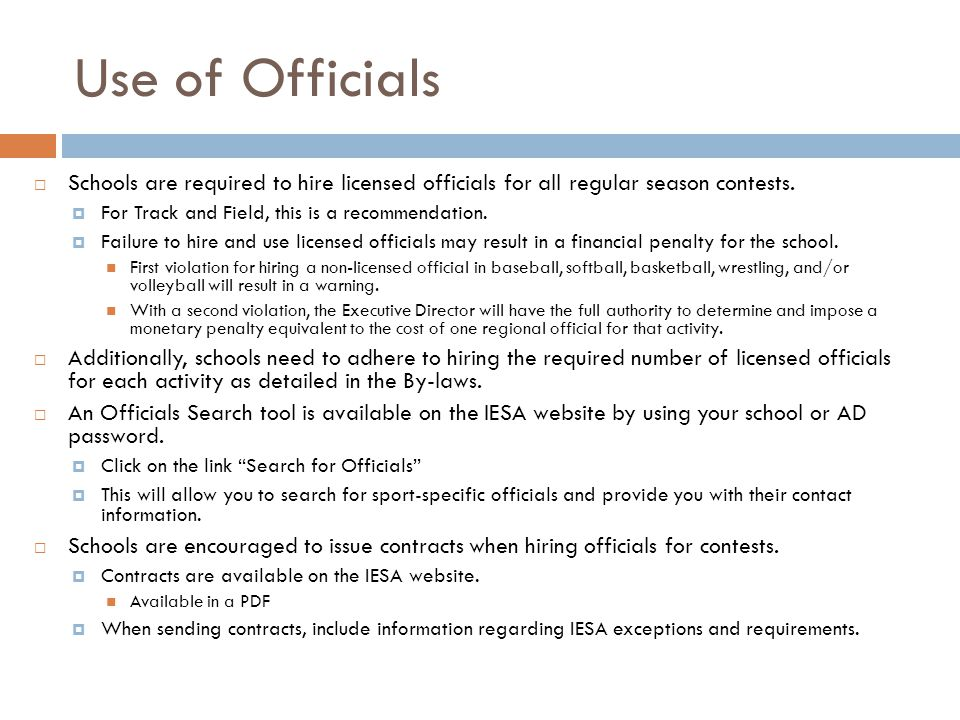 Use of Officials Schools are required to hire licensed officials for all regular season contests. For Track and Field, this is a recommendation. Failu