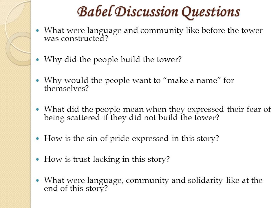Babel Discussion Questions What were language and community like before the tower was constructed.