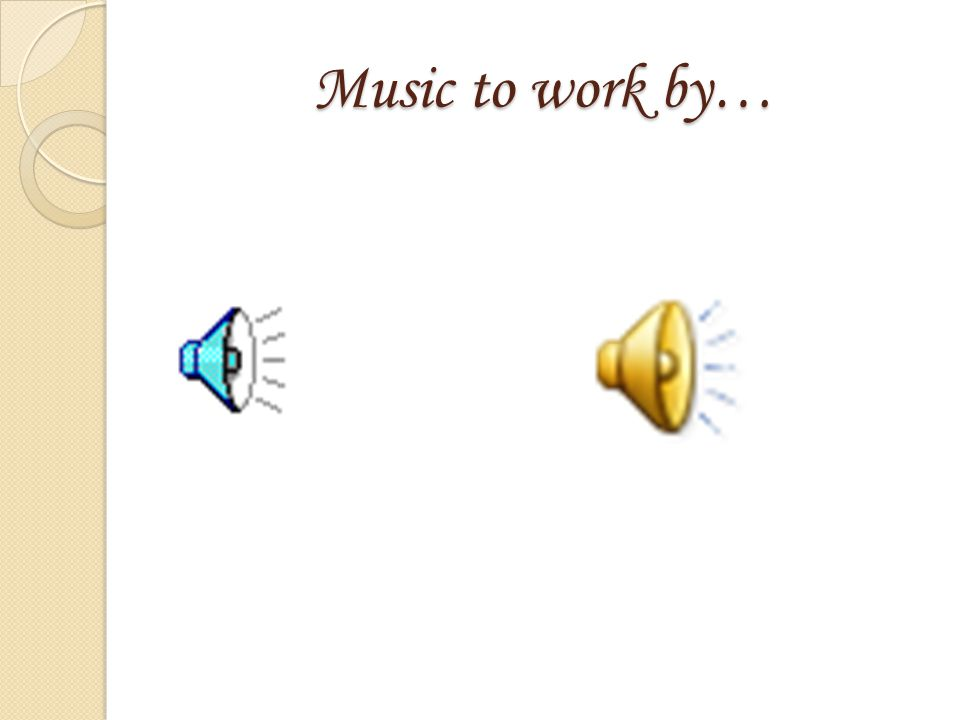 Music to work by…