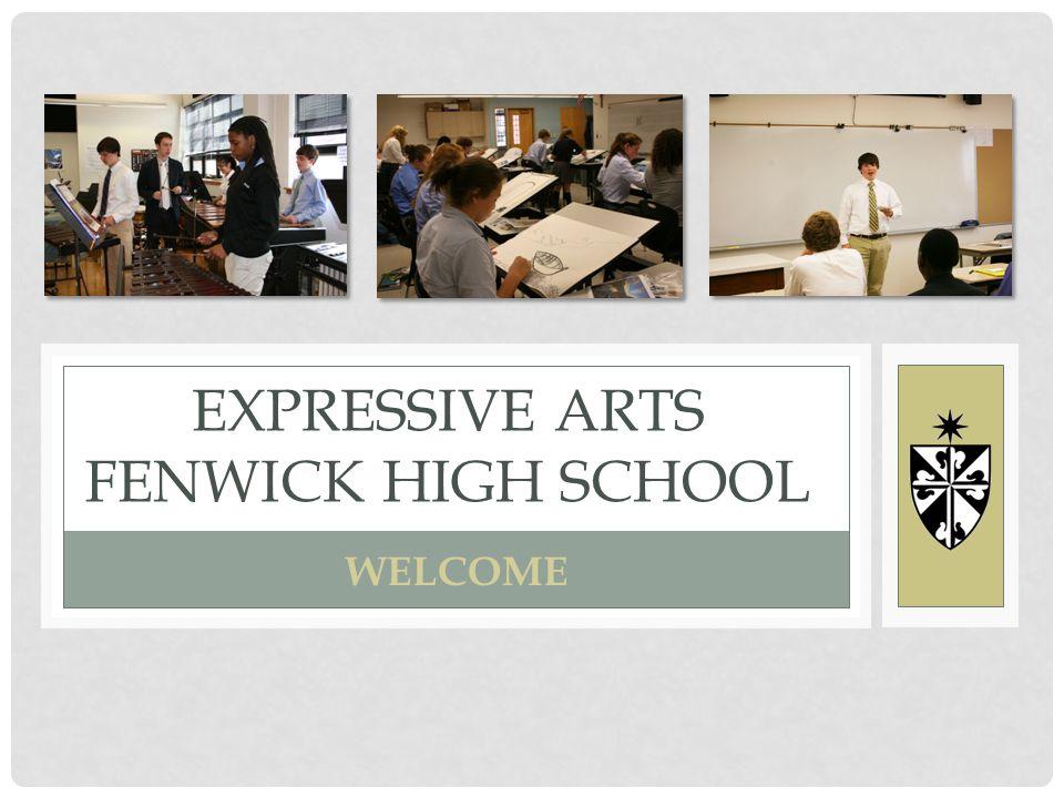 EXPRESSIVE ARTS FENWICK HIGH SCHOOL WELCOME