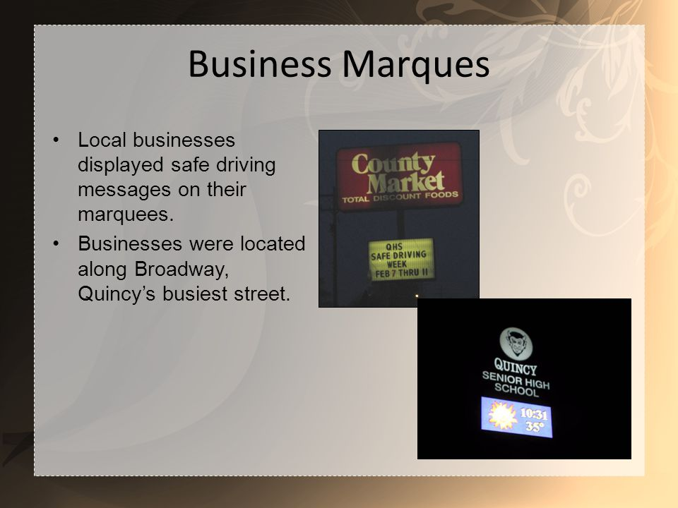 Business Marques Local businesses displayed safe driving messages on their marquees.