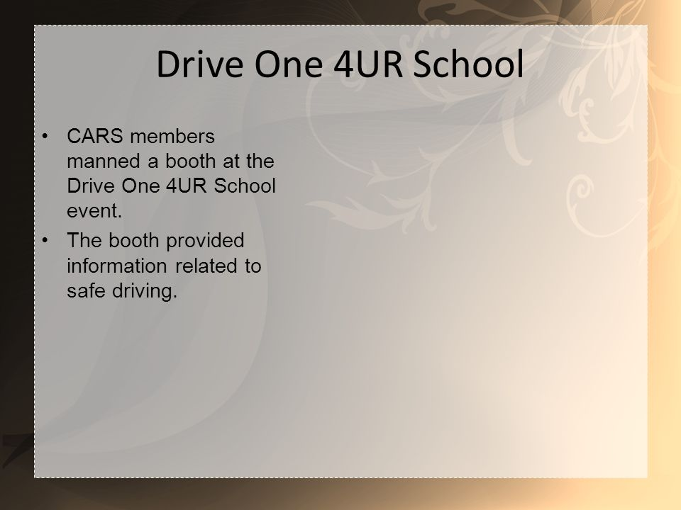 Drive One 4UR School CARS members manned a booth at the Drive One 4UR School event.