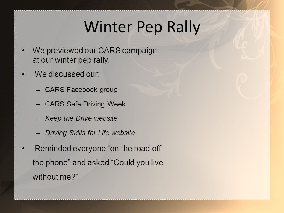 Winter Pep Rally We previewed our CARS campaign at our winter pep rally.
