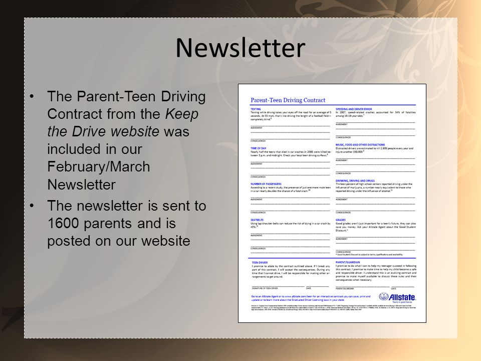 Newsletter The Parent-Teen Driving Contract from the Keep the Drive website was included in our February/March Newsletter The newsletter is sent to 1600 parents and is posted on our website