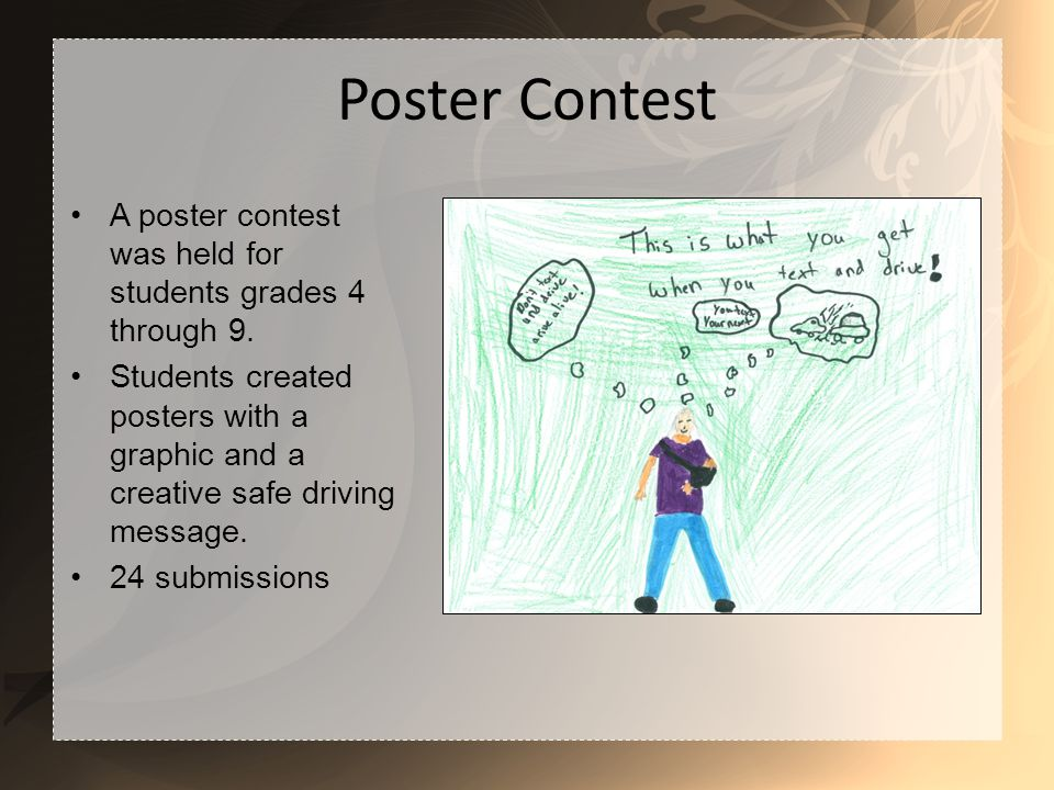 Poster Contest A poster contest was held for students grades 4 through 9.