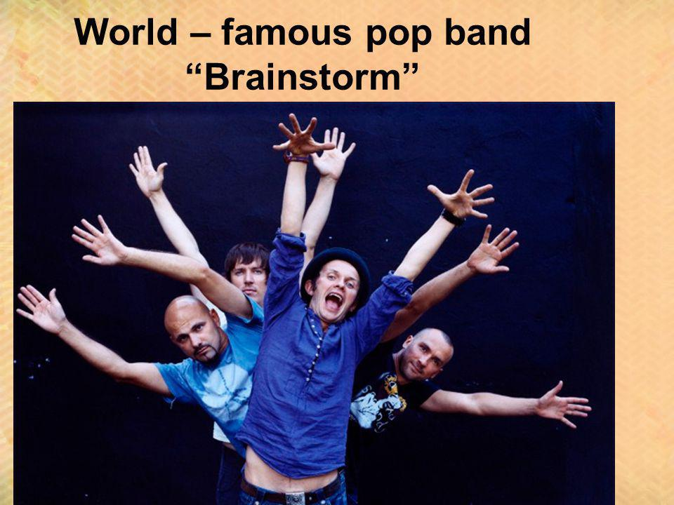 World – famous pop band Brainstorm