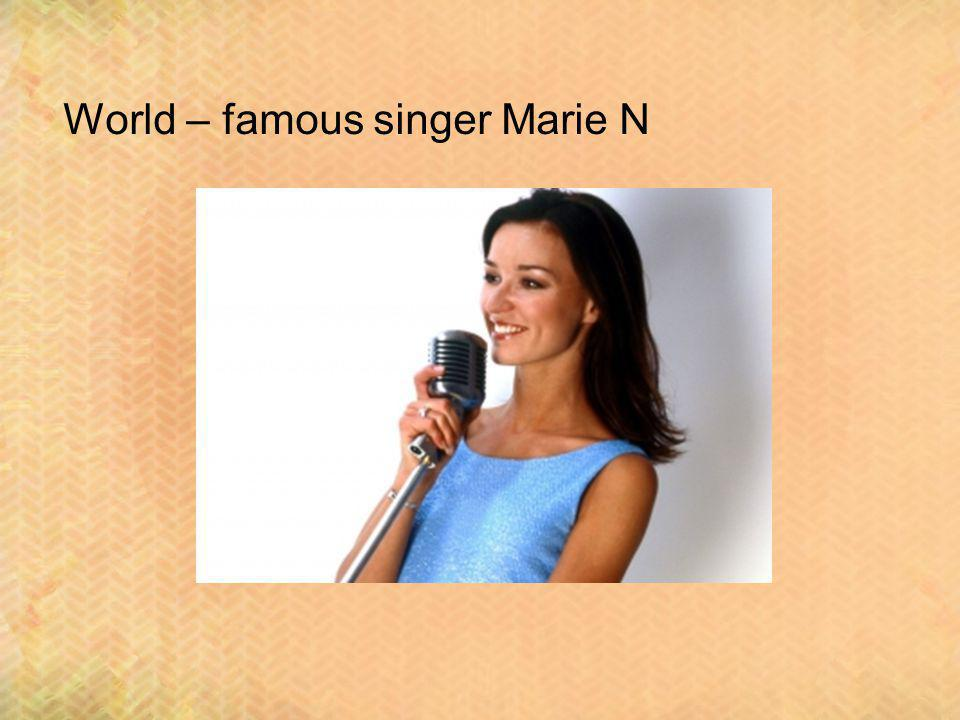 World – famous singer Marie N