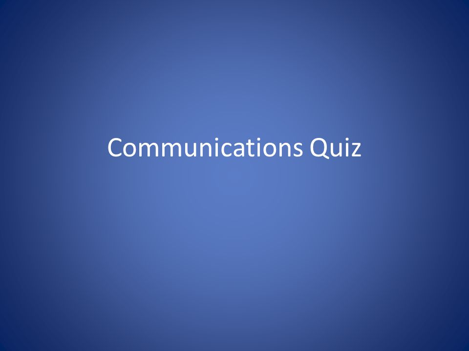Communications Quiz
