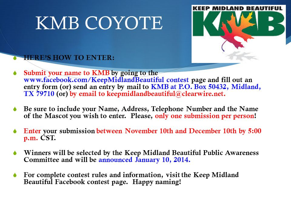 KMB COYOTE HERES HOW TO ENTER: Submit your name to KMB by going to the www.facebook.com/KeepMidlandBeautiful contest page and fill out an entry form (