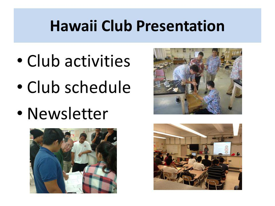Hawaii Club Presentation Club activities Club schedule Newsletter