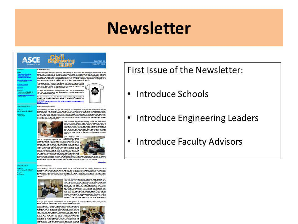 Newsletter First Issue of the Newsletter: Introduce Schools Introduce Engineering Leaders Introduce Faculty Advisors