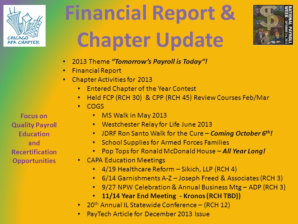 Financial Report & Chapter Update 2013 Theme Tomorrows Payroll is Today.