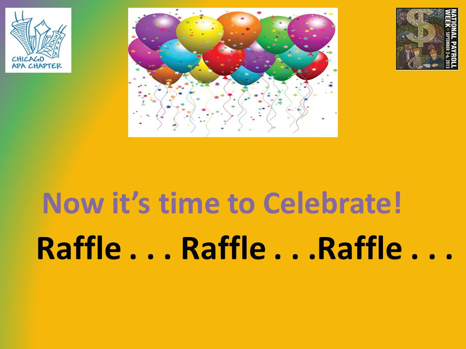 Raffle... Raffle...Raffle... Now its time to Celebrate!