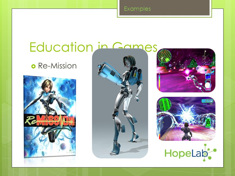 Education in Games Re-Mission Examples