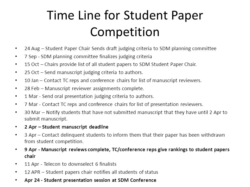 Time Line for Student Paper Competition 24 Aug – Student Paper Chair Sends draft judging criteria to SDM planning committee 7 Sep - SDM planning commi