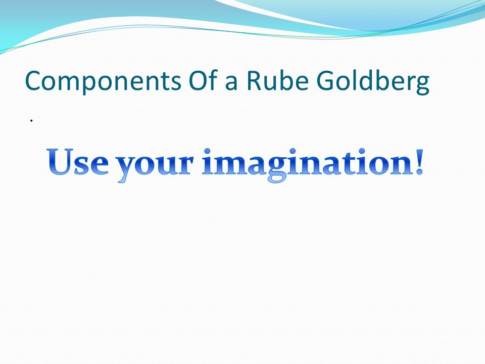 Components Of a Rube Goldberg.