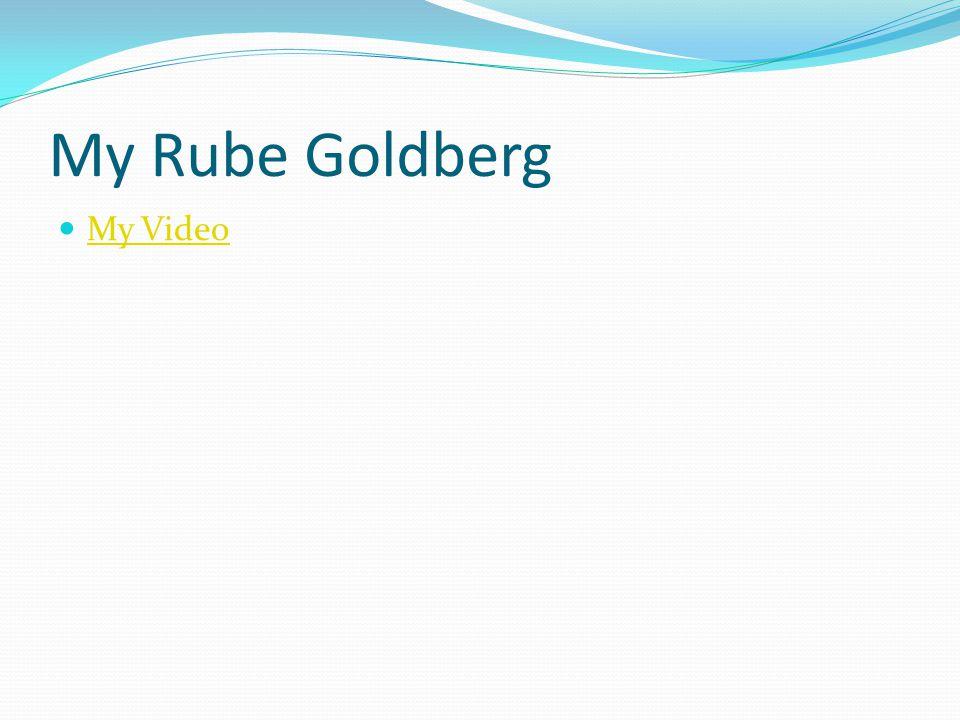 My Rube Goldberg My Video