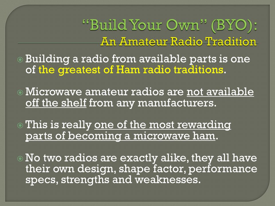 Building a radio from available parts is one of the greatest of Ham radio traditions.