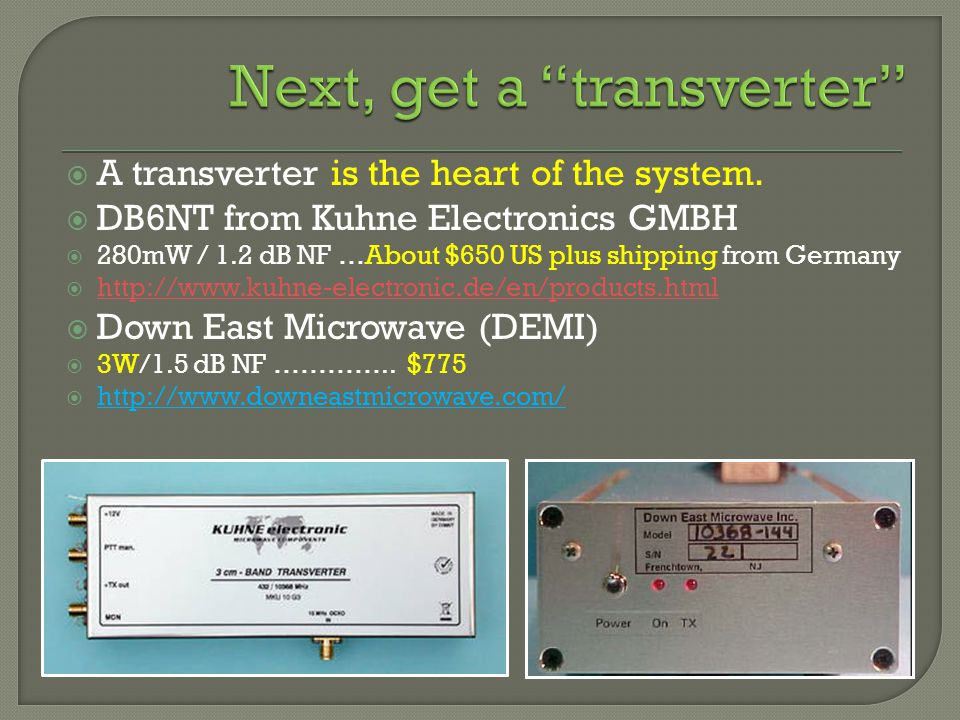A transverter is the heart of the system.
