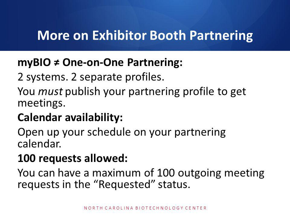 myBIO One-on-One Partnering: 2 systems. 2 separate profiles. You must publish your partnering profile to get meetings. Calendar availability: Open up