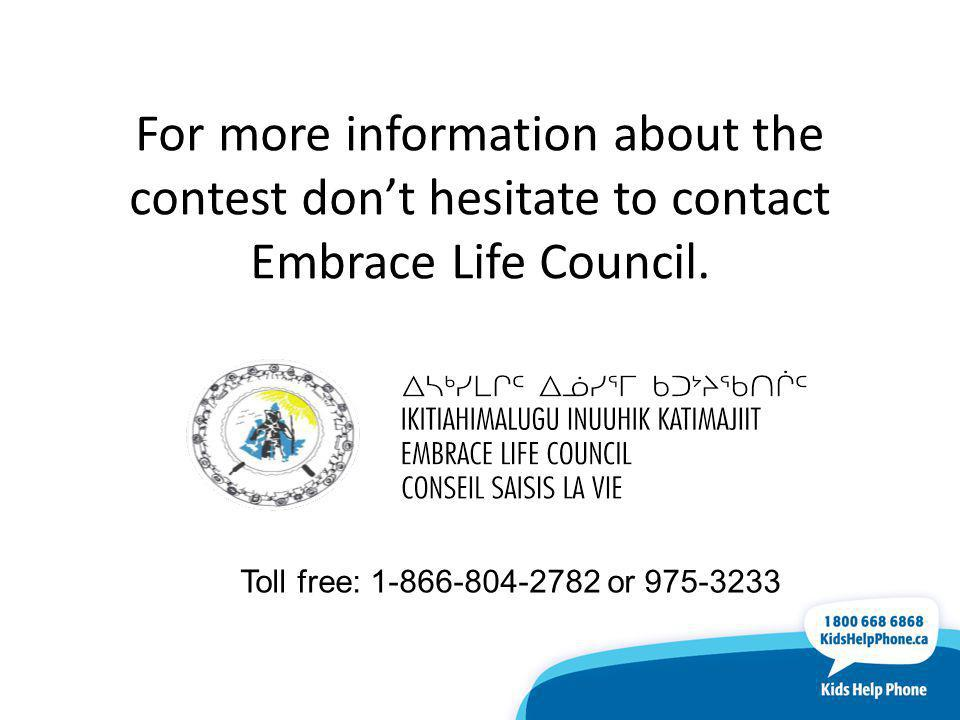 For more information about the contest dont hesitate to contact Embrace Life Council.