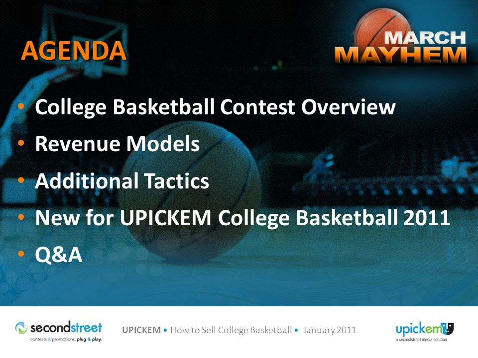 UPICKEM How to Sell College Basketball January 2011 PROGRAM DETAILS eBlast Advertising Details Initial invite to KFMB database Invite to all past KFMB contest players Reminder emails to registered players Winner emails sent after each round Results/wrap up email after final round