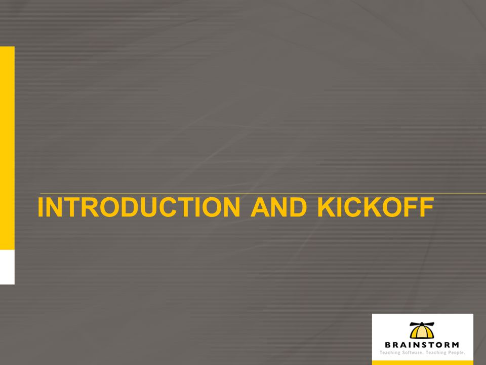 INTRODUCTION AND KICKOFF