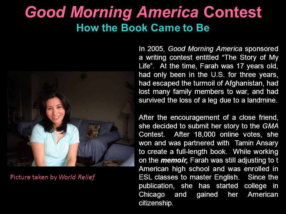 Good Morning America Contest How the Book Came to Be In 2005, Good Morning America sponsored a writing contest entitled The Story of My Life. At the t