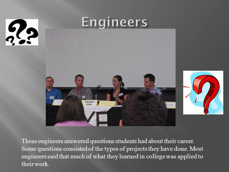 These engineers answered questions students had about their career.