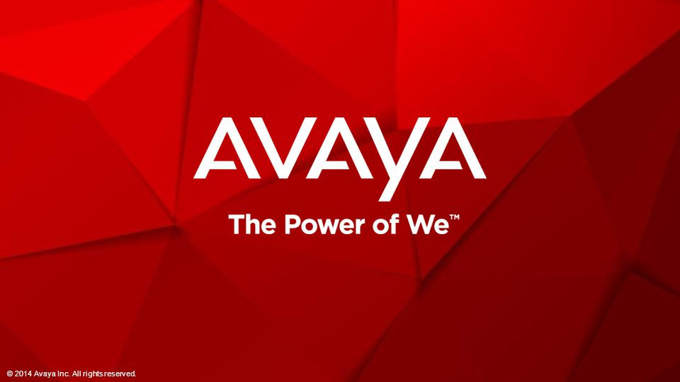 © 2014 Avaya Inc. All rights reserved.