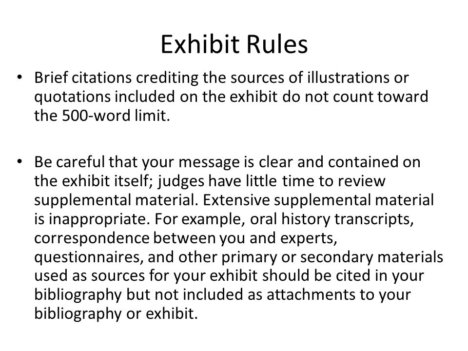 Exhibit Rules Brief citations crediting the sources of illustrations or quotations included on the exhibit do not count toward the 500-word limit. Be