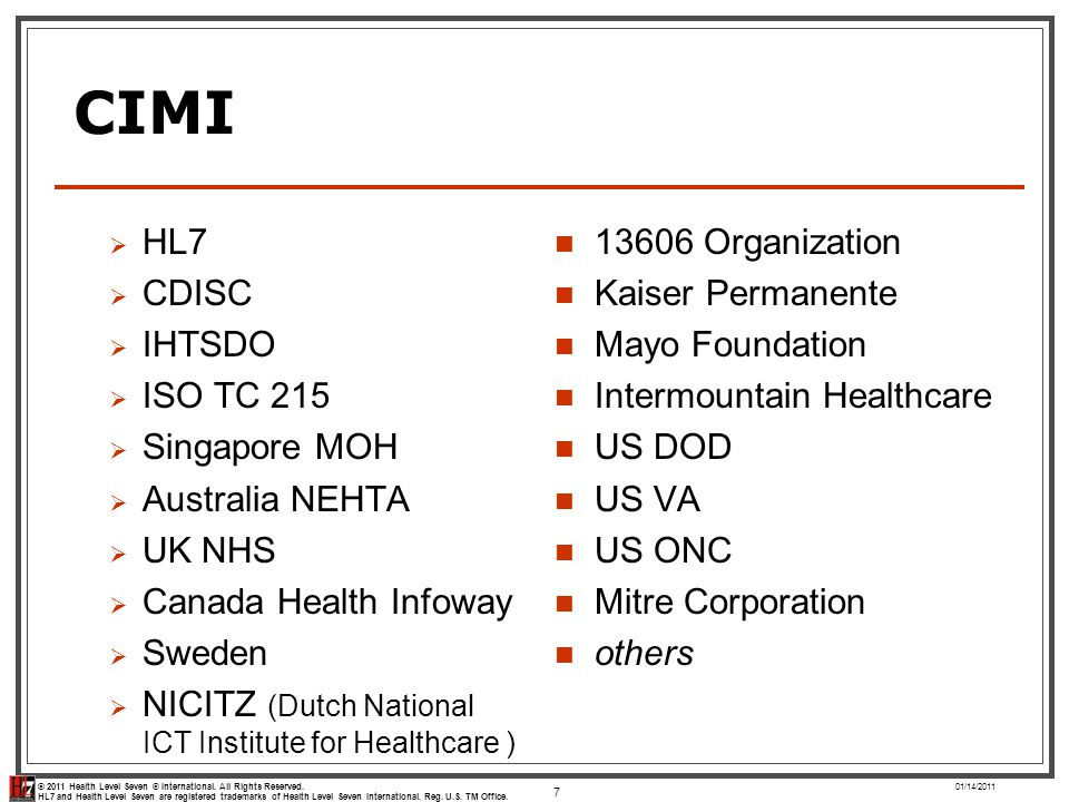 © 2011 Health Level Seven ® International. All Rights Reserved. HL7 and Health Level Seven are registered trademarks of Health Level Seven Internation