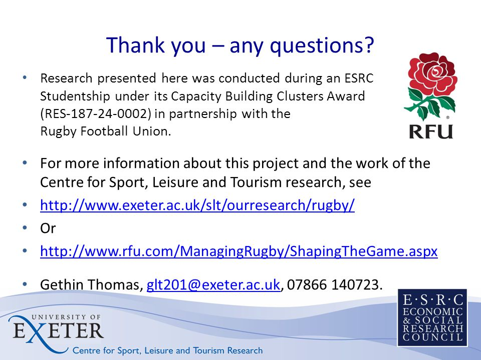 Thank you – any questions? Research presented here was conducted during an ESRC Studentship under its Capacity Building Clusters Award (RES-187-24-000
