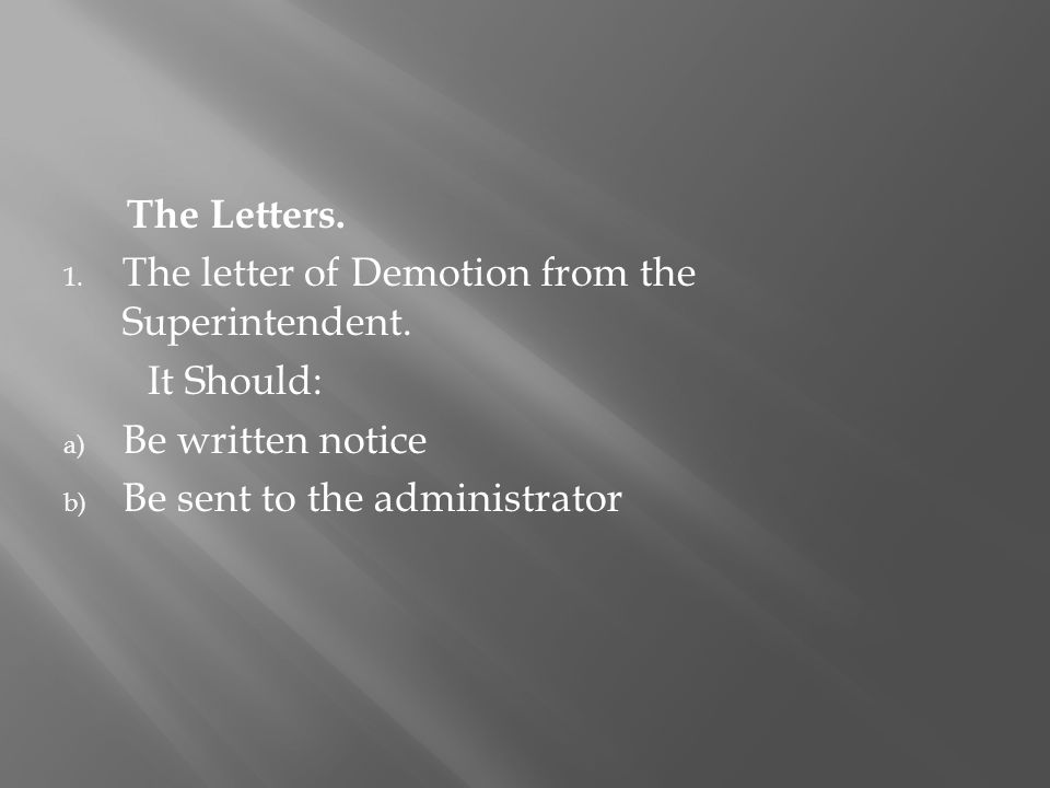 The Letters. 1. The letter of Demotion from the Superintendent.