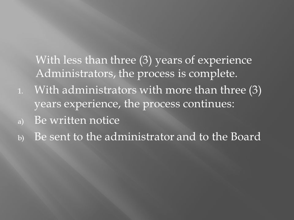 With less than three (3) years of experience Administrators, the process is complete.