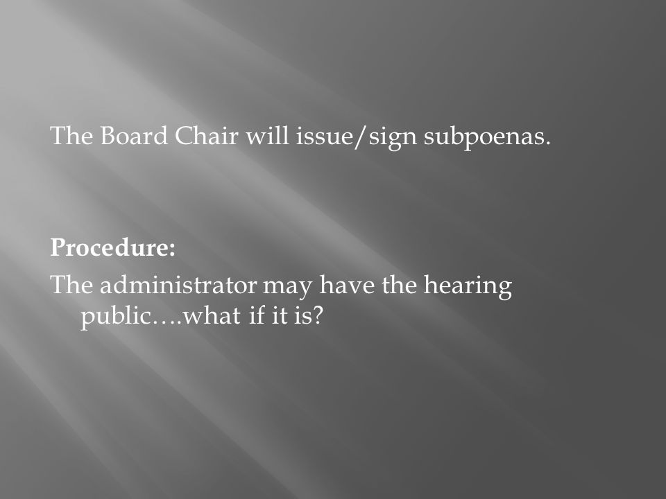 The Board Chair will issue/sign subpoenas.