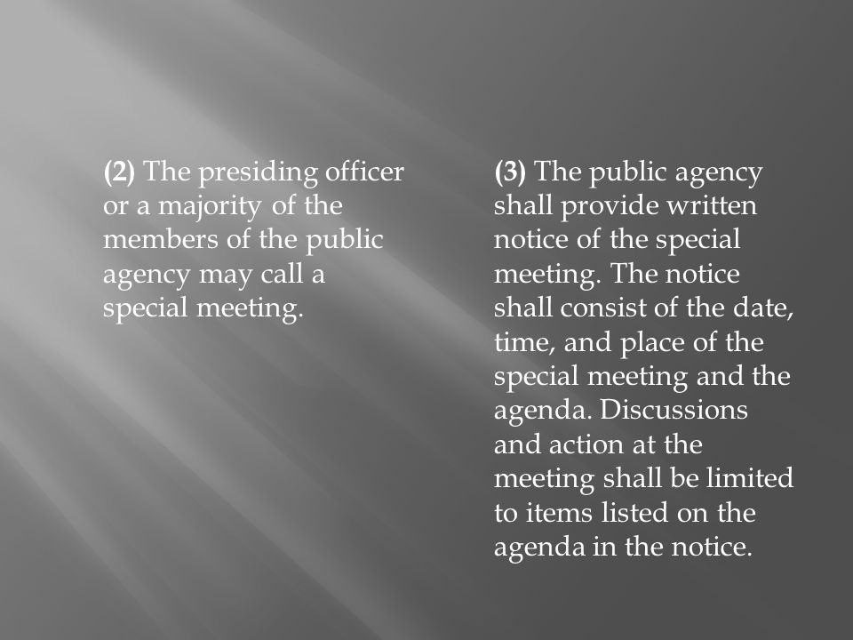 (2) The presiding officer or a majority of the members of the public agency may call a special meeting.