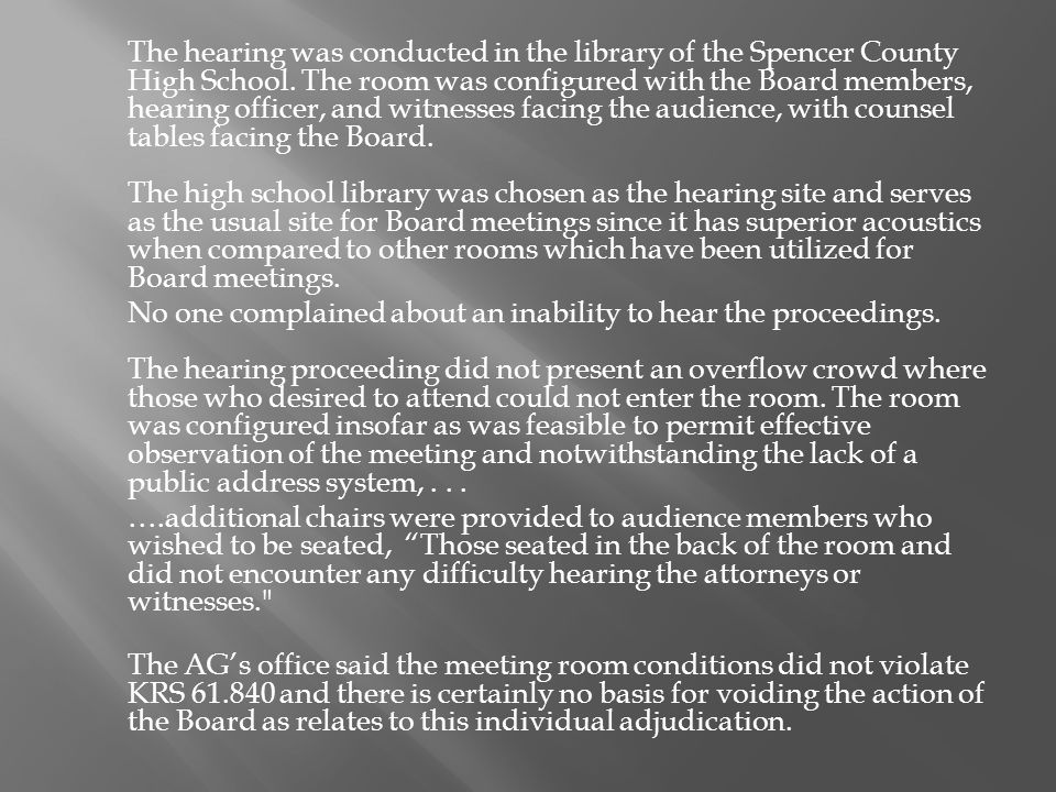 The hearing was conducted in the library of the Spencer County High School.