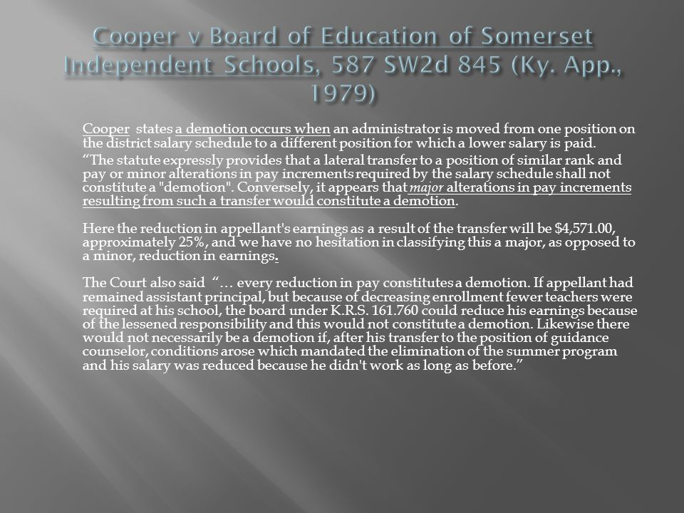 Cooper states a demotion occurs when an administrator is moved from one position on the district salary schedule to a different position for which a lower salary is paid.