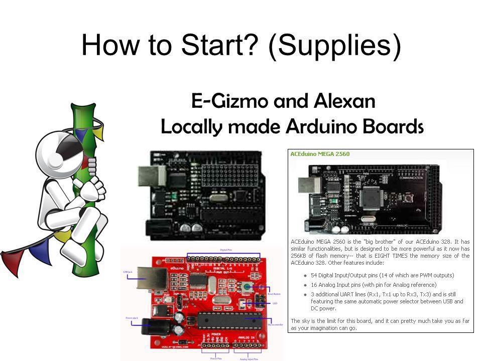 How to Start? (Supplies) E-Gizmo and Alexan Locally made Arduino Boards