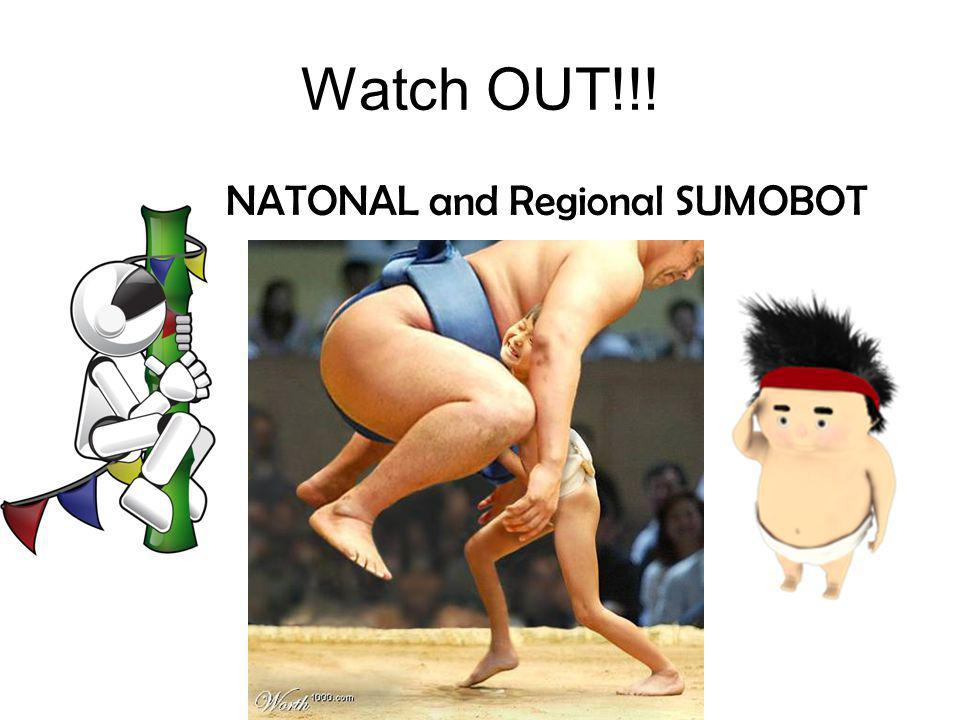 Watch OUT!!! NATONAL and Regional SUMOBOT