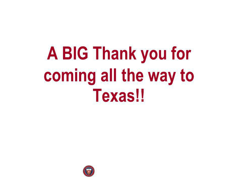 A BIG Thank you for coming all the way to Texas!!
