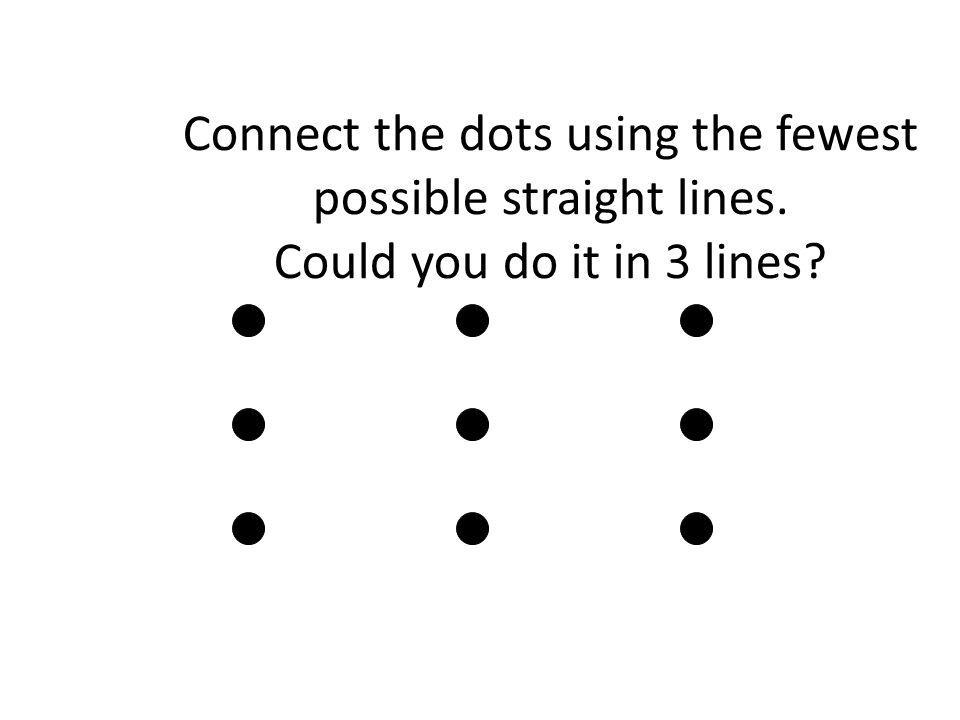 Connect the dots using the fewest possible straight lines. Could you do it in 3 lines?