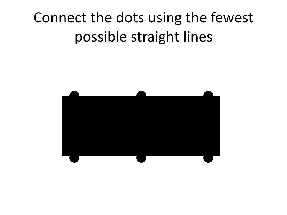 Connect the dots using the fewest possible straight lines
