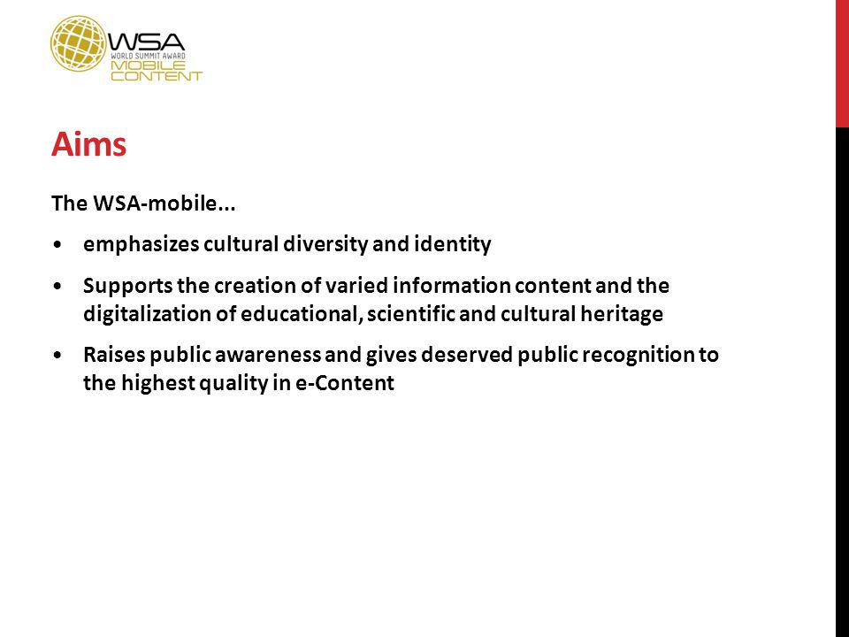 Aims The WSA-mobile... emphasizes cultural diversity and identity Supports the creation of varied information content and the digitalization of educat