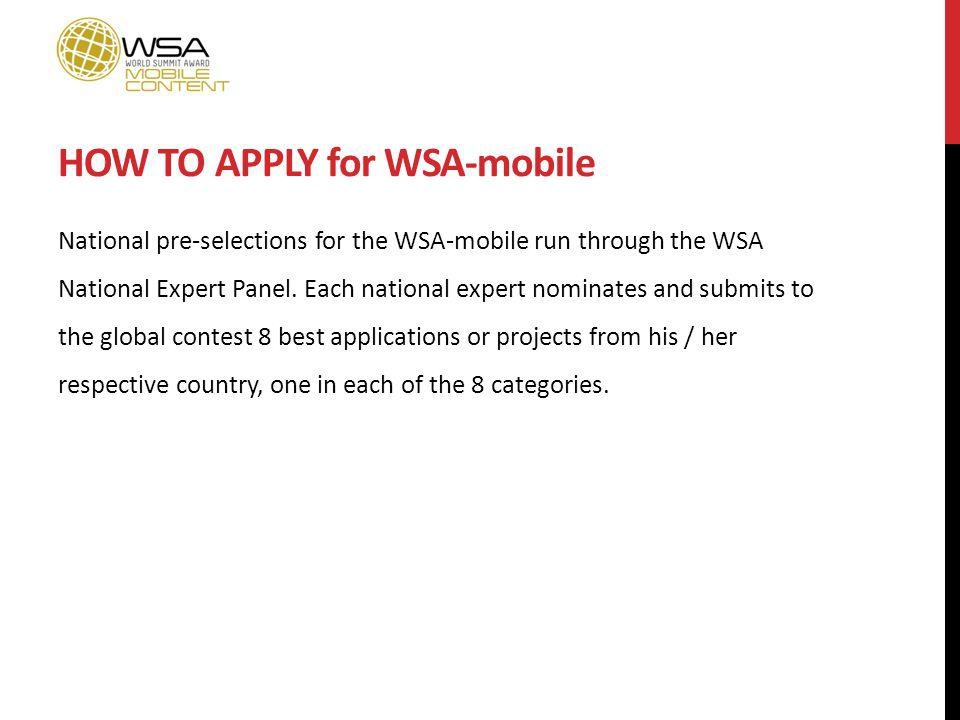 HOW TO APPLY for WSA-mobile National pre-selections for the WSA-mobile run through the WSA National Expert Panel. Each national expert nominates and s