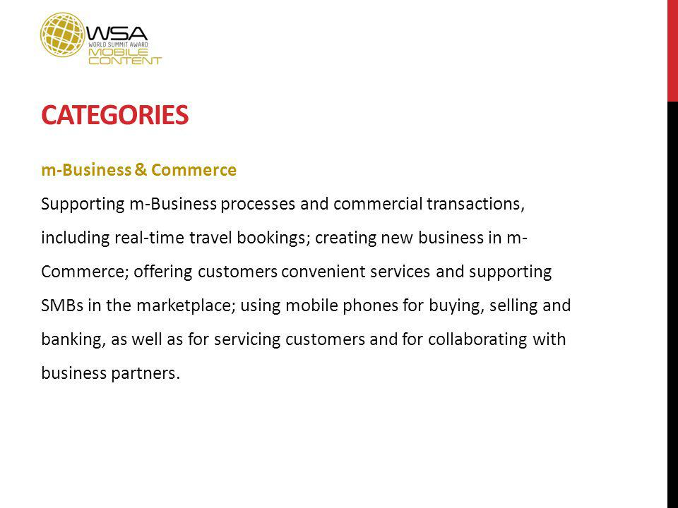 CATEGORIES m-Business & Commerce Supporting m-Business processes and commercial transactions, including real-time travel bookings; creating new busine