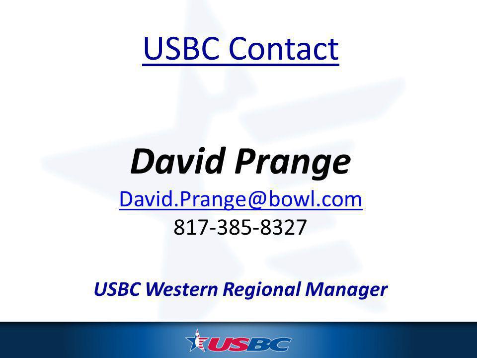 USBC Contact David Prange David.Prange@bowl.com 817-385-8327 USBC Western Regional Manager
