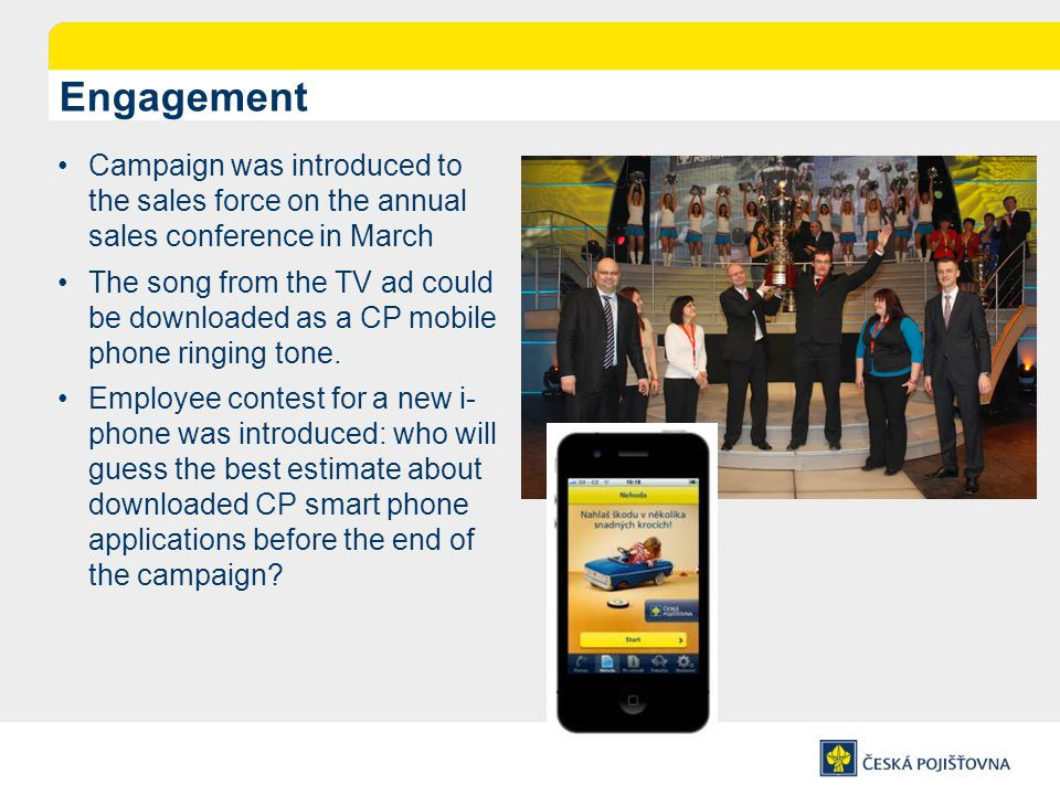 Engagement Campaign was introduced to the sales force on the annual sales conference in March The song from the TV ad could be downloaded as a CP mobile phone ringing tone.