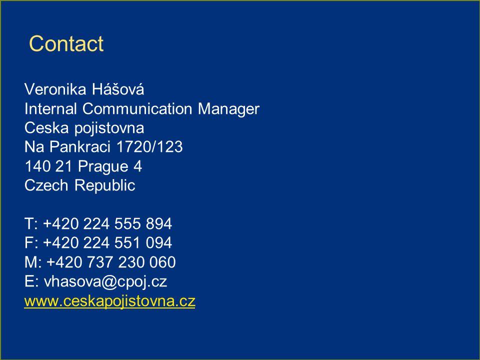Contact Veronika Hášová Internal Communication Manager Ceska pojistovna Na Pankraci 1720/123 140 21 Prague 4 Czech Republic T: +420 224 555 894 F: +420 224 551 094 M: +420 737 230 060 E: vhasova@cpoj.cz www.ceskapojistovna.cz